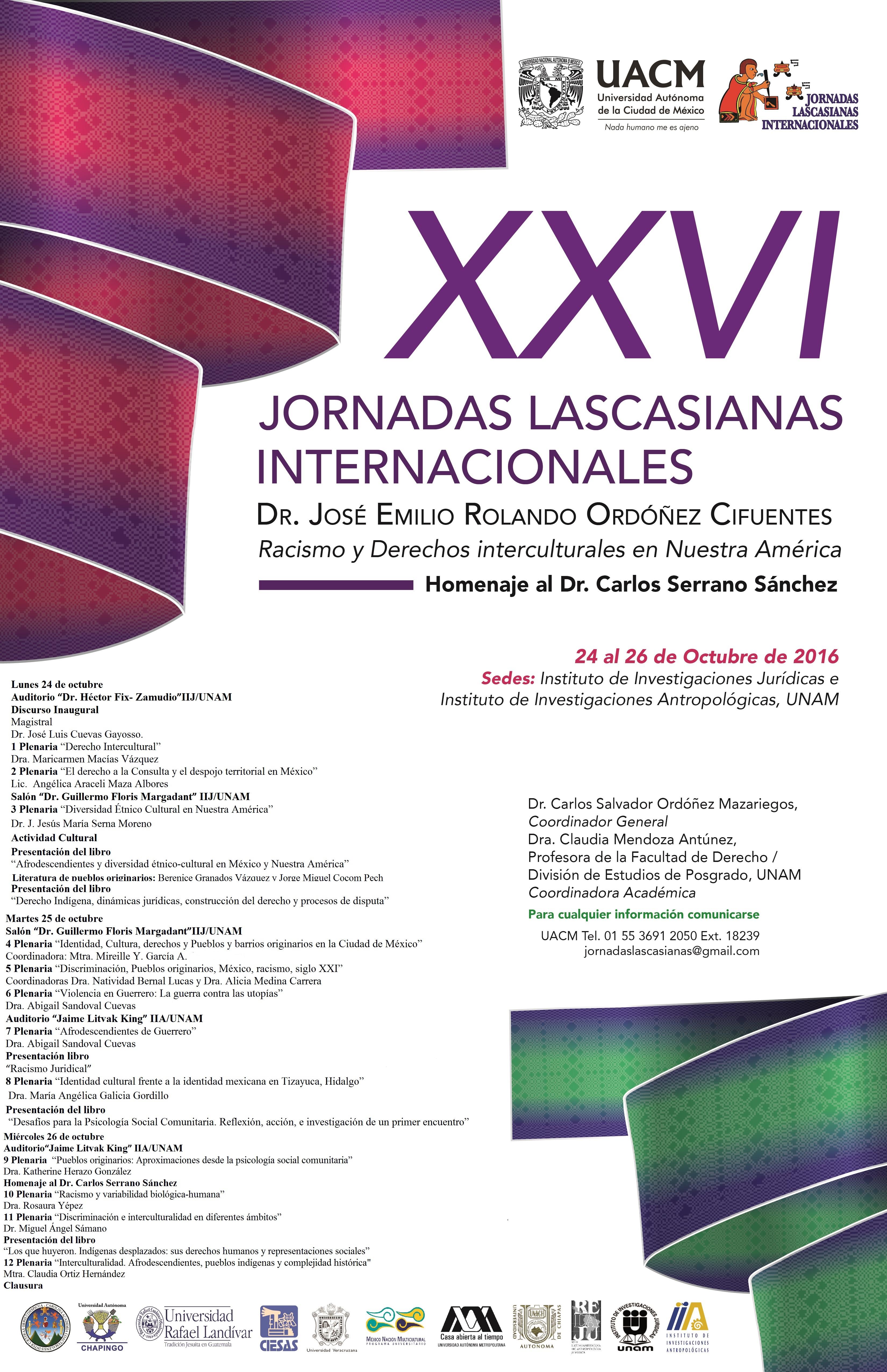 """XXVI Jornadas Lascasianas Internacionales """"Dr. José Emilio Rolando Ordóñez Cifuentes"""": Racismo y Derechos Interculturales en nuestra América, Homenaje al Dr. Carlos Serrano Sánchez"""
