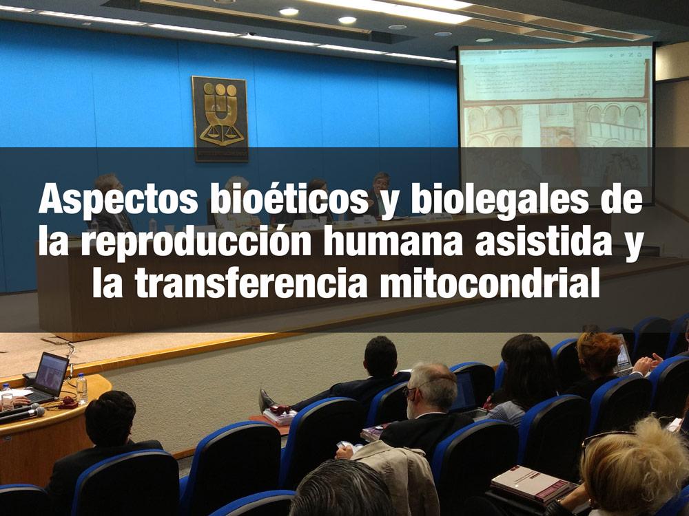 Aspectos bioéticos y biolegales de la reproducción humana asistida y la transferencia mitocondrial.  Lecciones del Reino Unido y México