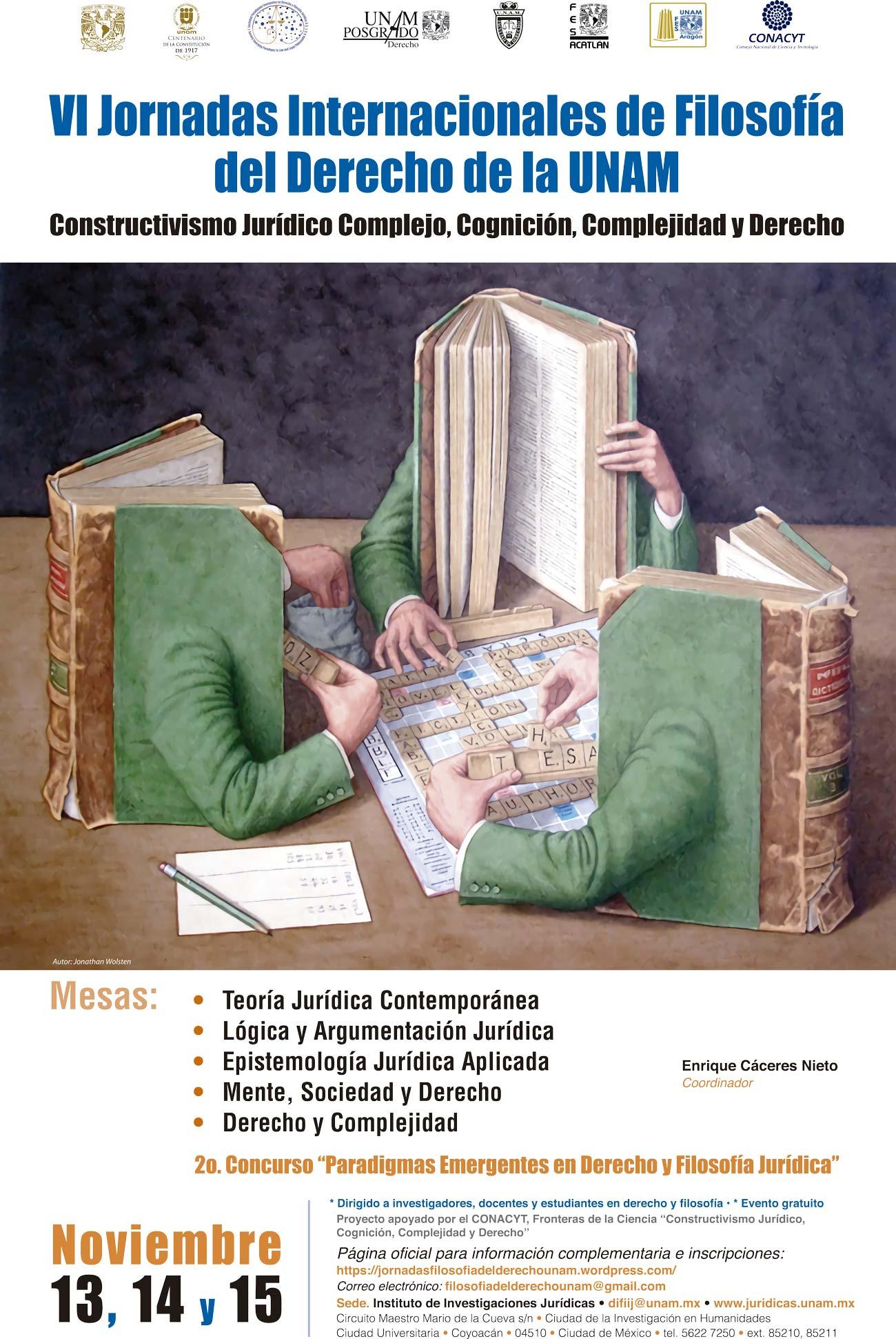 VI Jornadas Internacionales de Filosofía del Derecho de  la UNAM. Constructivismo Jurídico Complejo, Cognición, Complejidad y Derecho