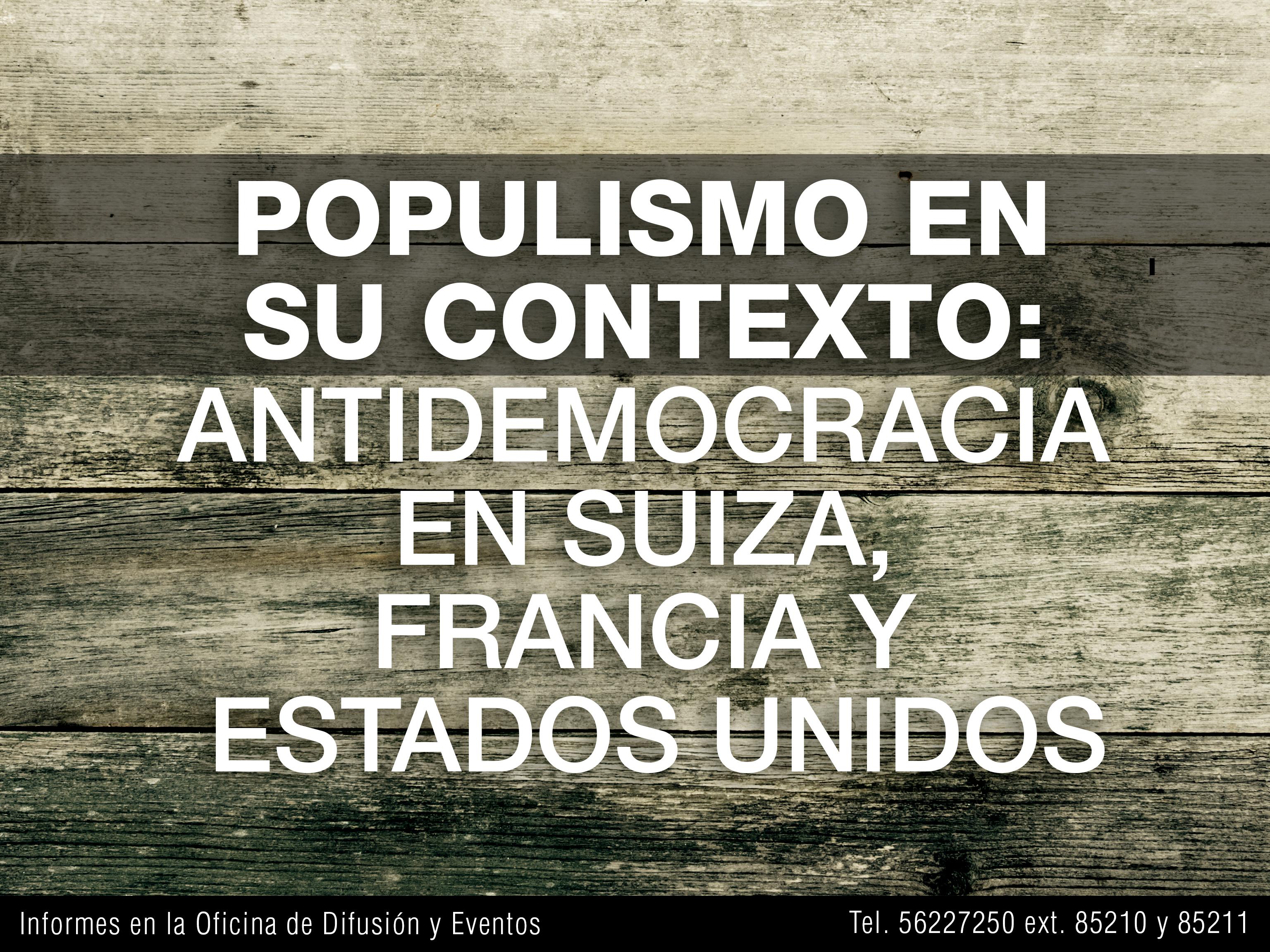Populismo en su contexto: antidemocracia en  Suiza, Francia y Estados Unidos
