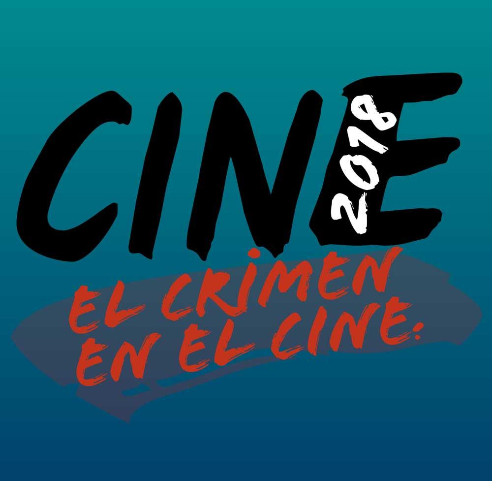 """Ciclo de Cine 2018 """"El crimen en el cine"""""""