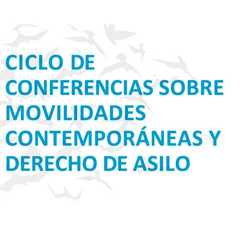 Ciclo de conferencias sobre movilidades contemporáneas y derecho de asilo