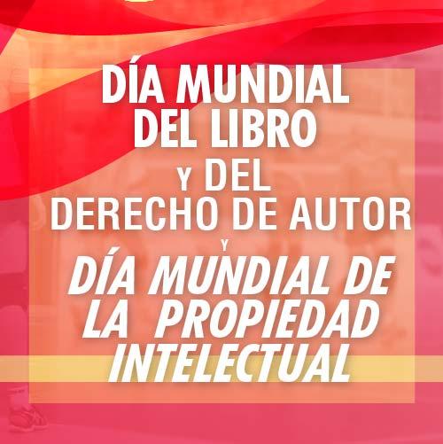 Día mundial del libro y del derecho de autor y Día mundial de la Propiedad Intelectual