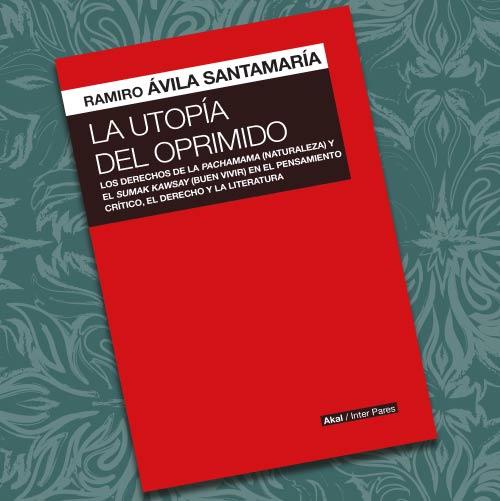 """Presentación de libro de Ramiro Ávila Santamaría """"La utopía del oprimido"""""""
