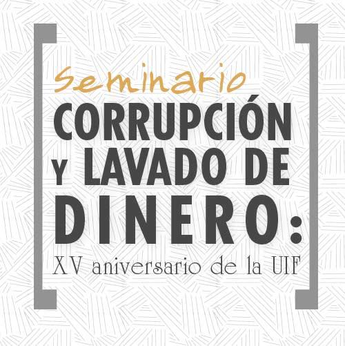 Corrupción y lavado de dinero: XV aniversario de la UIF