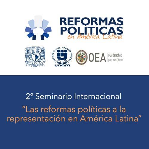 Convocatoria. 2º Seminario Internacional  Las reformas políticas a la representación en América  Latina