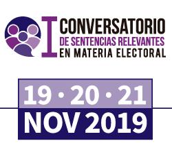 I Conversatorio de Sentencias Relevantes en Materia Electoral