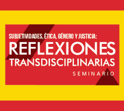 Reflexiones Transdisciplinarias. Subjetividades, ética, género y justicia 2019