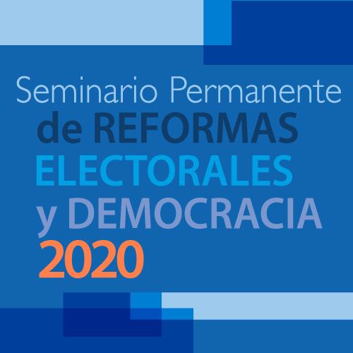 Seminario Permanente sobre Reformas Electorales y Democracia