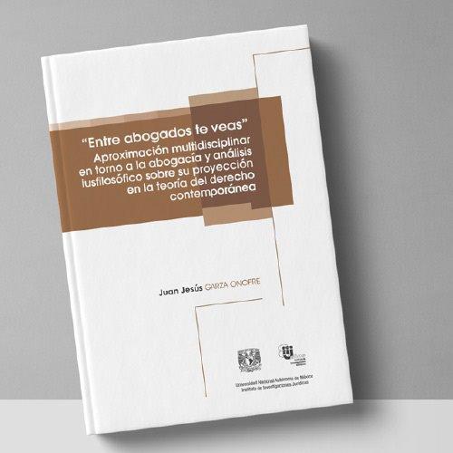"""Presentación del libro """"Entre abogados te veas"""" de Juan Jesús Garza Onofre"""