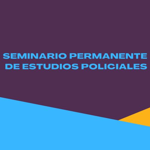 Seminario Permanente de Estudios Policiales. Administración Policial en Democracia