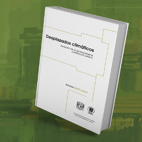 """Presentación del libro """"Desplazados Climáticos: Evolución de su reconocimiento y protección jurídica"""""""