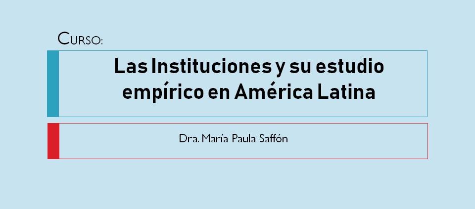 Curso: Las instituciones y su estudio empírico en América Latina