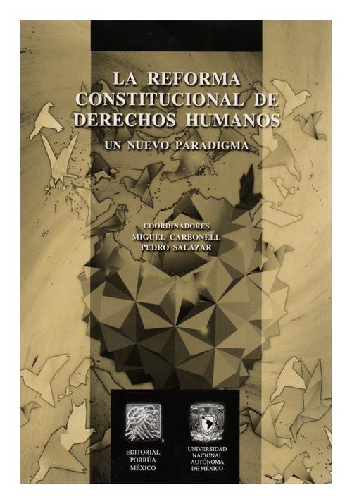 La reforma constitucional de derechos humanos: un nuevo paradigma