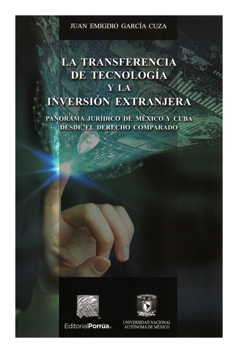 La transferencia de tecnología y la inversión extranjera. Panorama jurídico de México y Cuba desde el derecho comparado
