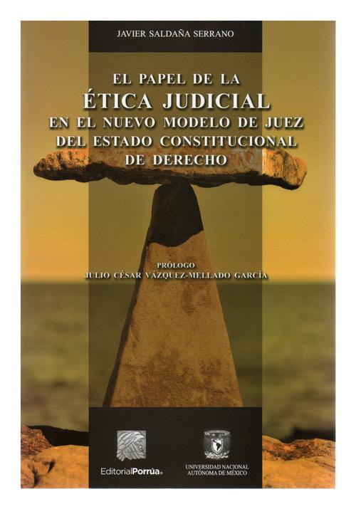 El papel de la ética judicial en el nuevo modelo de juez del Estado constitucional de derecho